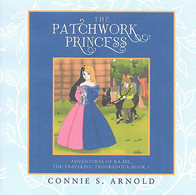 The Patchwork Princess by Connie S. Arnold